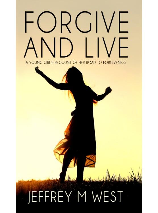 Forgive And Live